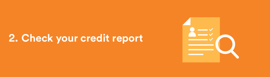 2 – Check your credit report