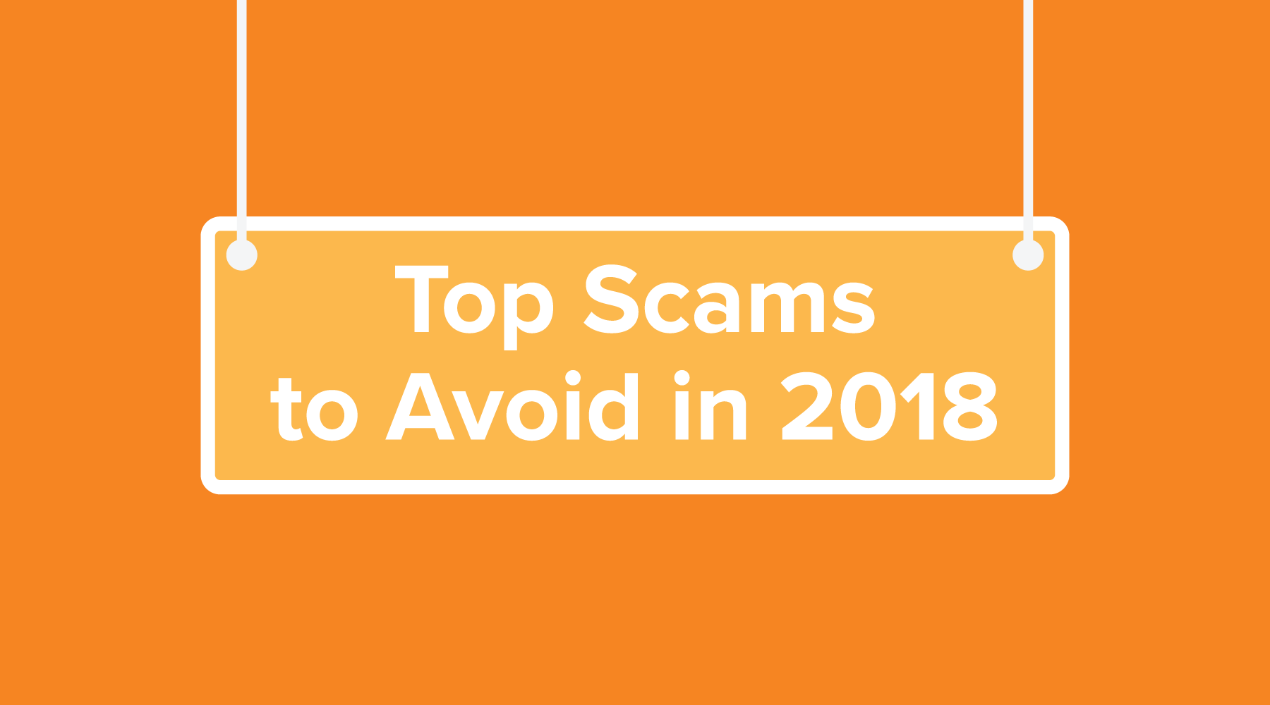 Top Scams to Avoid in 2018 - Forward Thinking | Tangerine